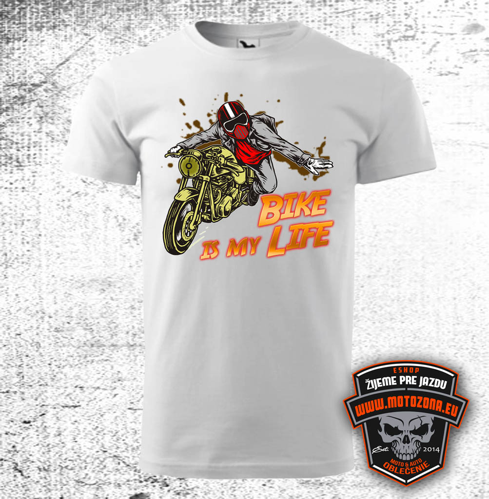 Moto tričko Bike is my Life